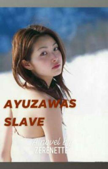 The Sexy Slave of Zip Xander Ayuzawa