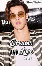 Dreams And Love ♡ Season 1 by MandyMaziero