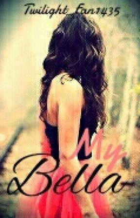 My Bella(Sequel) by Twilight_Fan1435