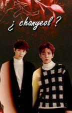 ¿Chanyeol?  -baekyeol TERMINADO by andreakaisoo