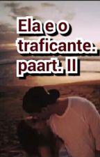 Ela E O Traficante II by LaySantosLS