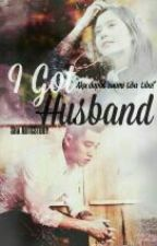I Got Husband by ShahierraAbdullah