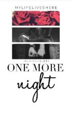 One more night (Klaine/Glee)//currently editing by MyLifeLivesHere