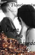 A Dama e o Vagabundo II by sahh_2312