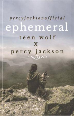 Ephemeral  ▷ Teen Wolf + Percy Jackson by gracexadeee