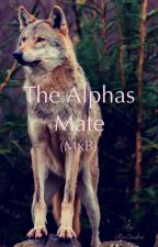 The Alphas Mate (MxB) by RoEndra