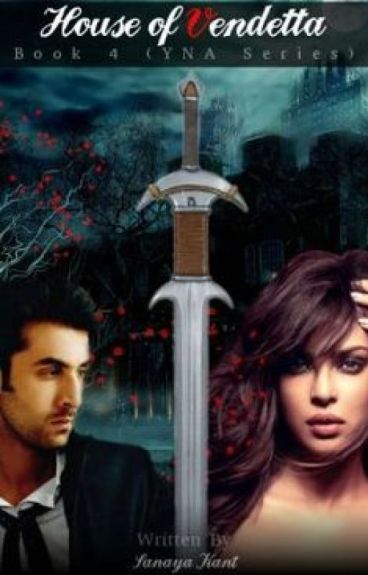 House of Vendetta {Book 4} completed by SanayaKant
