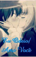 Eu Odeio/Amo Você (Fanfic Amor Doce) by TaynaraFernandes5