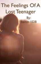 The Feelings of a Lost Teenager by bamm1028