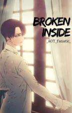 Broken Inside (Cheater!Levi x Reader) {One-shot} by _AOT_Fanatic_