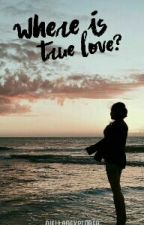 Where Is True Love? (A JaDine Fanfiction) [ONE SHOT] by dielladexplorer