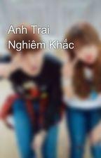 Anh Trai Nghiêm Khắc by TmThanh510