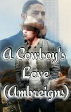 A Cowboys Love (Ambreigns) by WWEFanFics_1