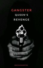 Gangster Queen' s Revenge by KBColdHearted