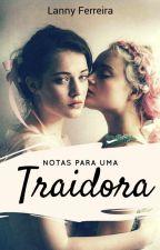 NOTAS PARA UMA TRAIDORA  by Lanny_Ferreira