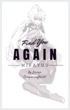 Find You Again - A Mikayuu University AU by twopiecesoftrash