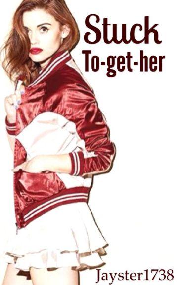Stuck To-get-her