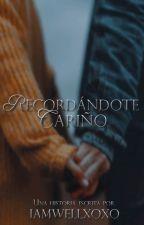 © Recordándote, cariño |EDITANDO| by IAmwellxoxo