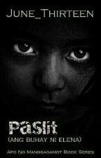 Paslit (Ang Buhay Ni Elena) by June_Thirteen