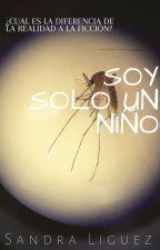 Soy Solo Un Niño. by SandraLiguez