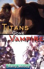 Titans Gone Vampire (Seraph of the End/ Attack on Titan Crossover) by _Rainy_Melody