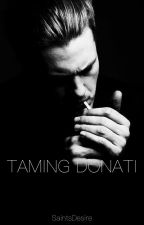 Taming Donati by HiddenInDarkShadows