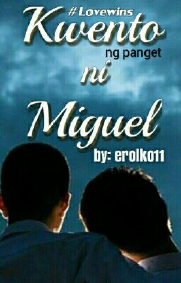 Kwento ni Miguel (BoyxBoy) COMPLETED!