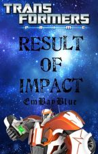 Transformers Prime: Result of Impact by EmBayBlue