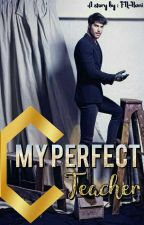 My Perfect Teacher (Imperfect Thing #1) by HaniZayn