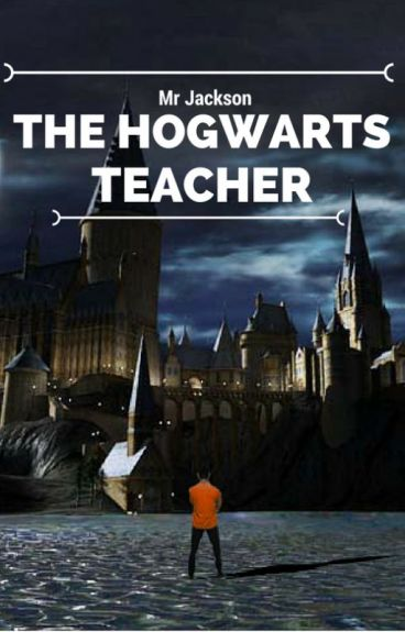 Mr Jackson. The Hogwarts Teacher