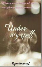 Under my spell by milmarceL