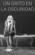 Un Grito En La Oscuridad by UziRuiz