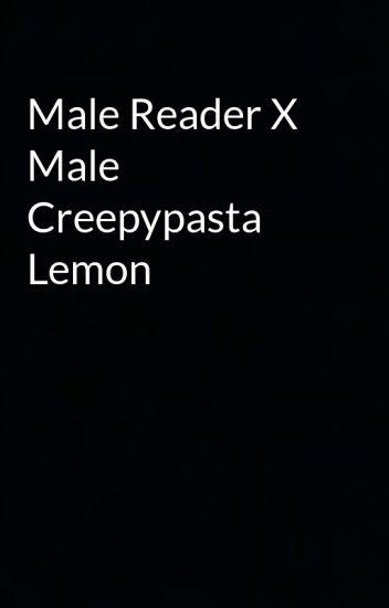 Male Reader X Male Creepypasta Lemon - ABORDGIRL - Wattpad