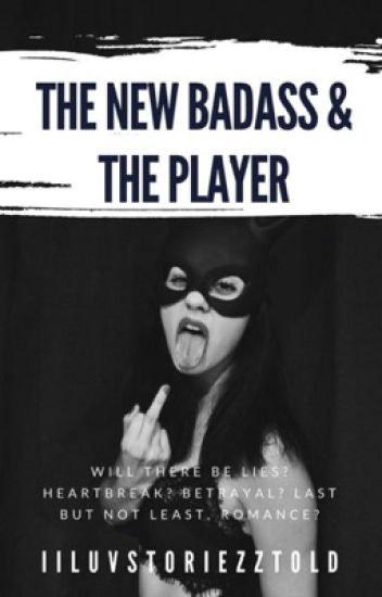 The New Badass Girl & The Player [DISCONTINUED]