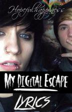 My Digital Escape Lyrics by Hopefulhappiness