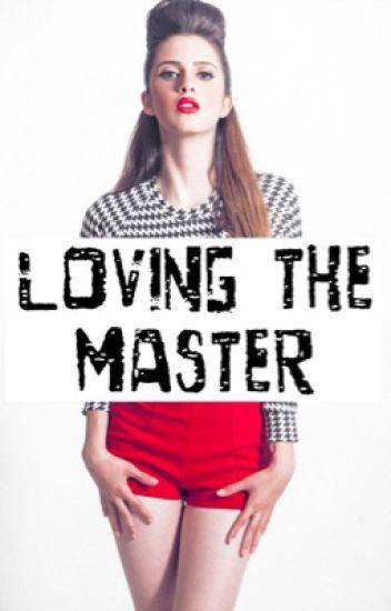 Loving The Master