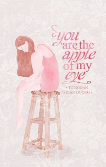 [12 cung hoàng đạo] You are the apple of my eye
