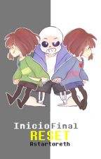 Undertale - Inicio, Final... Reset. by Astartoreth