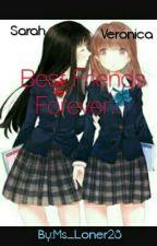 Best Friends Forever (By: JustNerdy2809) by JustNerdy2809