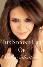 The Second Life Of Stella Salvatore by Lanabug1864