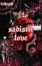 ♔ sadistic love | ayato sakamaki x reader by NineTailedAhri