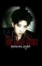 My Blood Prince by princess_piglet