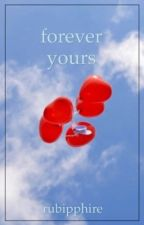 forever yours 》 rubyphire fan fiction  by taterrthott