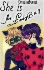 She Is My Ladybug by CarolineDoodle