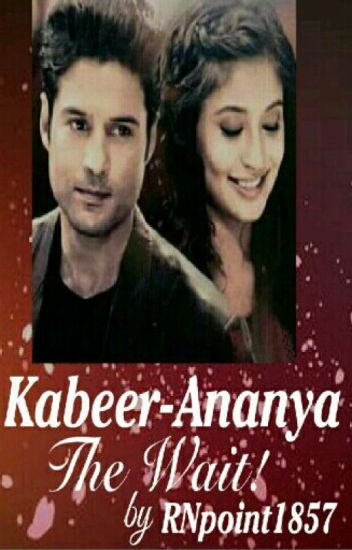 Kabeer-Ananya The Wait