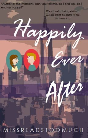 Happily Ever After (ON HOLD) by MissReadsTooMuch