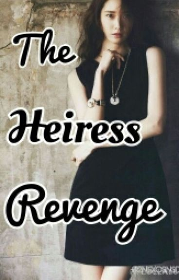 The Heiress Revenge (LuYoon FanFic)
