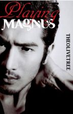 Playing Magnus (Malec) (boyxboy) by theolivetree