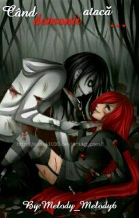 Când demonii atacă... by Melody_Melody6