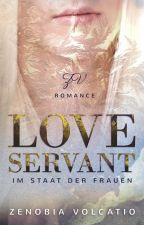 Love  Servant - Im Land der Frauen by Zenobia1